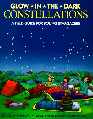 Glow-In-The-Dark Constellations By Thompson, C. E./ Chewning, Randy (ILT)