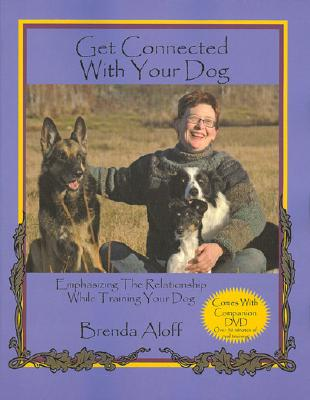 Get Connected With Your Dog By Aloff, Brenda